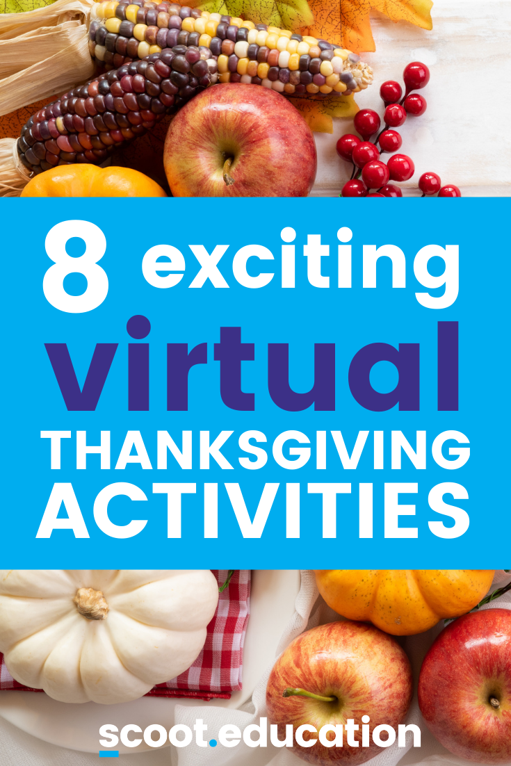 8 Fun Thanksgiving Activities For Virtual Learning Scoot Education